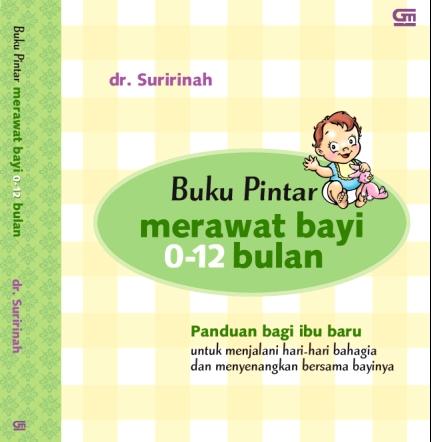 Buku Pintar Merawat Bayi 0-12bulan oleh dr. Suririnah